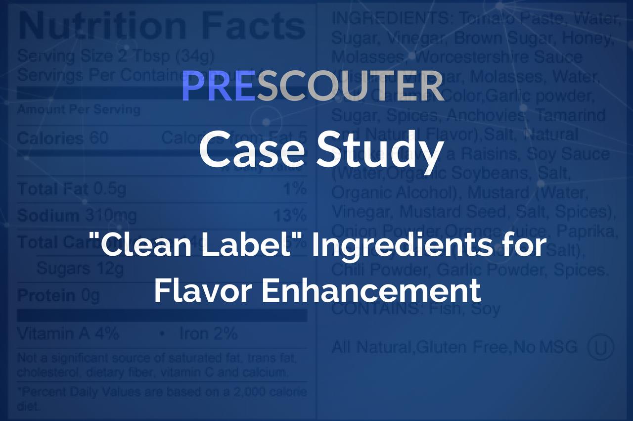 "PreScouter Case Study: ""Clean Label"" Ingredients for Flavor Enhancement"